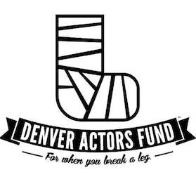 Denver Actors Fund, community partner for when you break a leg